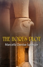 The Horus Plot ebook by Marcella Denise Spencer