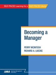 Becoming a Manager: EBook Edition ebook by Perry MCINTOSH,Richard A. LUECKE