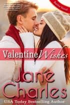 Valentine Wishes - Baxter Academy ~ The Legacy, #1 ebook by Jane Charles