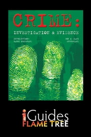 Crime: Investigations & Evidence ebook by Jon Sutherland,Diane Surtherland,Barry Pritchard,Flame Tree iGuides
