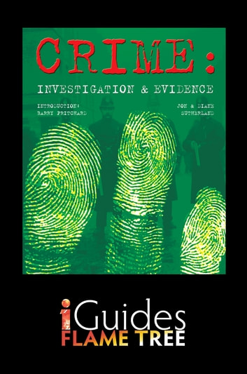Crime - Investigations & Evidence ebook by Jon Sutherland,Diane Surtherland,Flame Tree iGuides