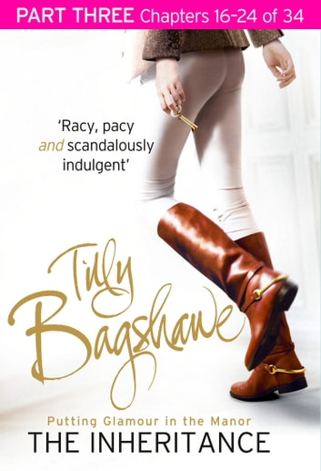 The Inheritance: Part Three, Chapters 16–24 of 34 ebook by Tilly Bagshawe