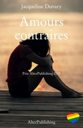 Amours contraires eBook by Jacqueline Duvary