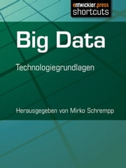 Big Data - Technologiegrundlagen ebook by Kobo.Web.Store.Products.Fields.ContributorFieldViewModel