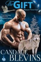 The Gift - Pleasure Times Four ebook by Candace Blevins