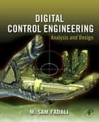 Digital Control Engineering ebook by M. Sami Fadali,Antonio Visioli