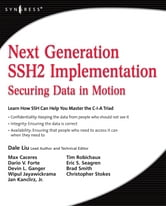 Next Generation SSH2 Implementation - Securing Data in Motion ebook by Dale Liu