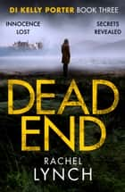 Dead End - A gripping DI Kelly Porter crime thriller ekitaplar by Rachel Lynch
