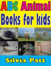 ABC Animal Books for kids ebook by Silvia Patt