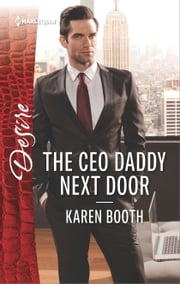 The CEO Daddy Next Door ebook by Karen Booth
