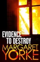 Evidence To Destroy ebook by Margaret Yorke