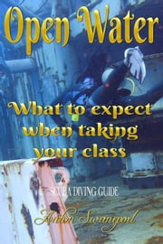 Open Water: What To Expect When Taking Your Class ebook by Anton Swanepoel