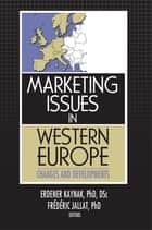 Marketing Issues in Western Europe ebook by Erdener Kaynak