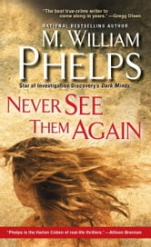 Never See Them Again ebook by M. William Phelps
