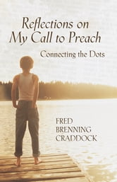 Reflections on my call to preach ebook by Fred Craddock
