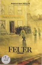 Feuer ebook by André Moulin, Henri Moulin
