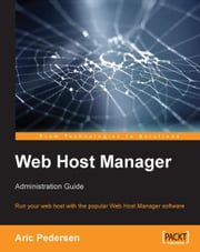 Web Host Manager Administration Guide ebook by Aric Pedersen