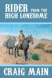 Rider from the High Lonesome ebook by Craig Main