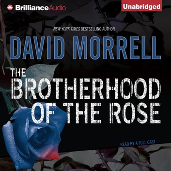 Brotherhood of the Rose, The audiobook by David Morrell