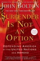 Surrender Is Not an Option ebook by John Bolton