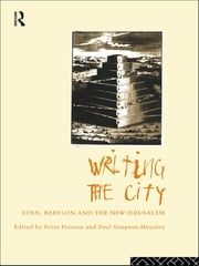 Writing the City - Eden, Babylon and the New Jerusalem ebook by Peter Preston,Paul Simpson-Housley