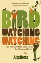 Birdwatchingwatching ebook by Alex Horne