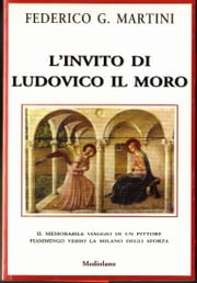 L'INVITO DI LUDOVICO IL MORO ebook by Federico G. Martini