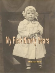 My First Ninety Years ebook by Mary Jane Baird