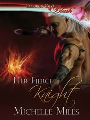Her Fierce Knight ebook by Michelle Miles