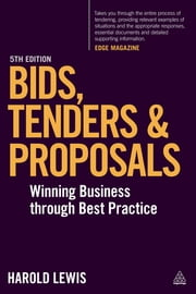 Bids, Tenders and Proposals - Winning Business Through Best Practice ebook by Kobo.Web.Store.Products.Fields.ContributorFieldViewModel