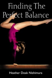 Finding The Perfect Balance ebook by Heather Doak Nishimura