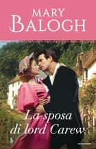 La sposa di lord Carew (I Romanzi Classic) ebook by Mary Balogh, Adriana Colombo, Paola Frezza Pavese