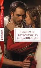Retrouvailles à Dunborough ebook by Margaret Moore