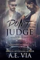 Don't Judge ebook door A.E. Via