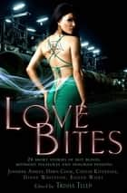 Love Bites - The Mammoth Book of Vampire Romance 2 ebook by Trisha Telep