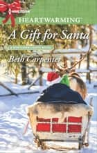 A Gift for Santa - A Clean Romance ebook by Beth Carpenter