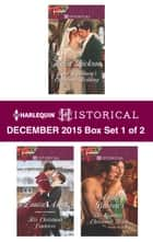 Harlequin Historical December 2015 - Box Set 1 of 2 - Lord Lansbury's Christmas Wedding\His Christmas Countess\The Captain's Christmas Bride ebook by Helen Dickson, Louise Allen, Annie Burrows