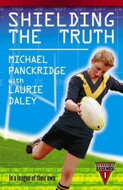 Shielding The Truth ebook by Laurie Daley,Michael Panckridge