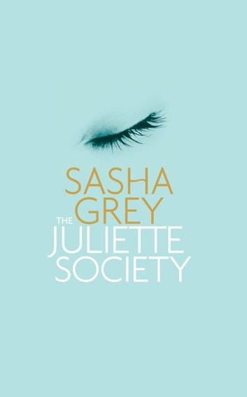The Juliette Society ebook by Sasha Grey