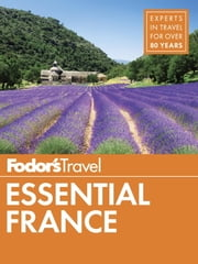Fodor's Essential France ebook by Fodor's Travel Guides