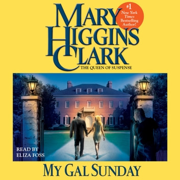 My Gal Sunday - Henry and Sunday Stories audiobook by Mary Higgins Clark