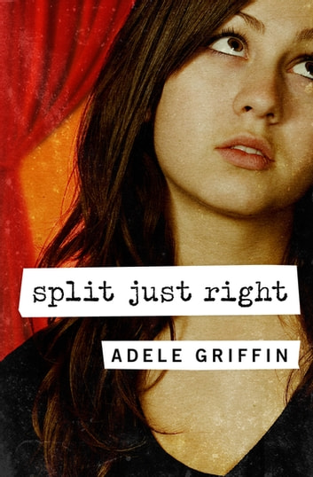 Split Just Right ebook by Adele Griffin