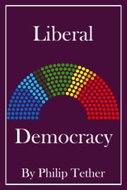 Liberal Democracy ebook by Philip Tether