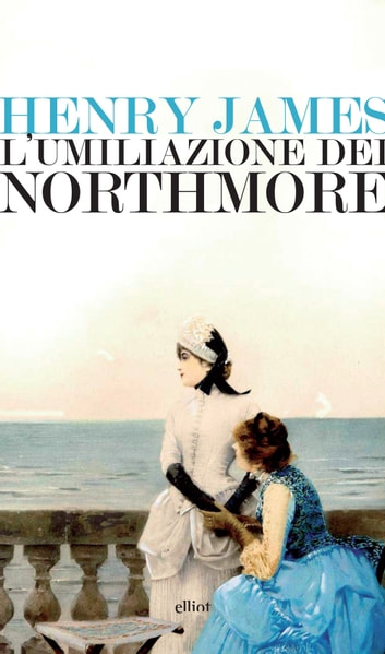 L'umiliazione dei Northmore ebook by Henry James