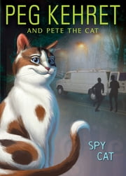 Spy Cat ebook by Peg Kehret,Pete the Cat