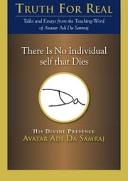 There Is No Individual Self That Dies ebook by Adi Da Samraj