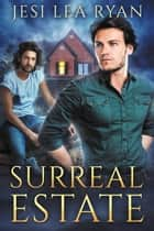 Surreal Estate ebook by Jesi Lea Ryan