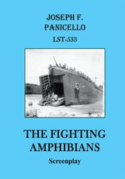 The Fighting Amphibians - Screenplay ebook by Joseph F. Panicello