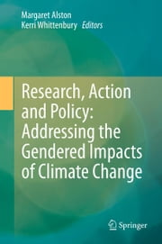 Research, Action and Policy: Addressing the Gendered Impacts of Climate Change ebook by Margaret Alston,Kerri Whittenbury