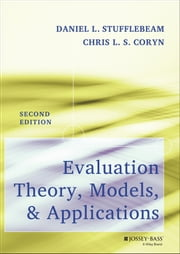 Evaluation Theory, Models, and Applications ebook by Daniel L. Stufflebeam,Chris L. S. Coryn